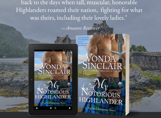 Adventure and Romance with My Notorious Highlander by Vonda Sinclair