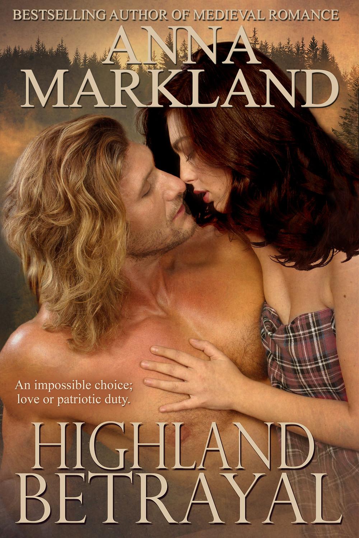 HIGHLAND BETRAYAL by Anna Markland