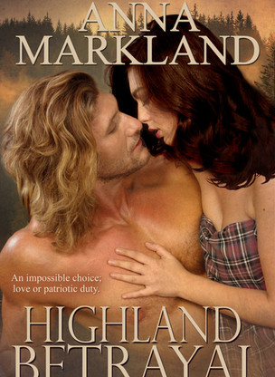 A Reader's Opinion: HIGHLAND BETRAYAL by Anna Markland