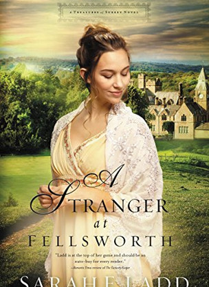 A Reader's Opinion: A STRANGER AT FELLSWORTH by Sarah E. Ladd