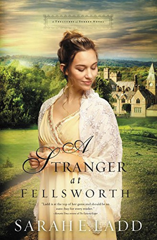 A STRANGER AT FELLSWORTH by Sarah E. Ladd - A Reader's Opinion