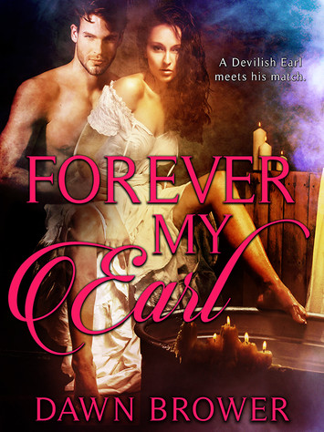 A Reader's Opinion: FOREVER MY EARL by Dawn Brower