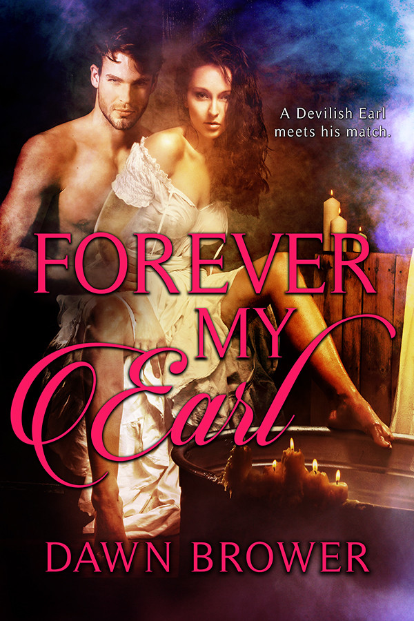 FOREVER MY EARL by Dawn Brower