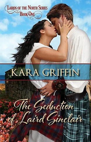 The Seduction of Laird Sinclair by Kara Griffin - Book Excerpt