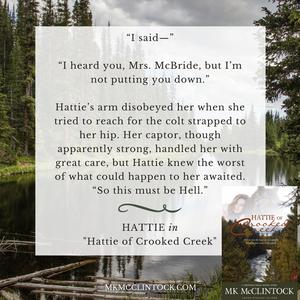 """""""Hattie of Crooked Creek"""" by MK McClintock"""