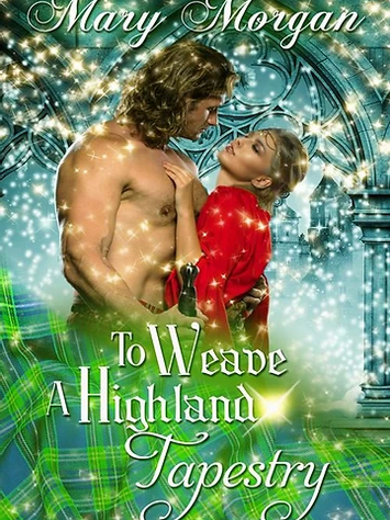 To Weave a Highland Tapestry by Mary Morgan - Book Excerpt