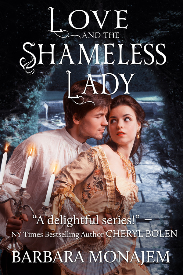 LOVE AND THE SHAMELESS LADY by Barbara Monajem