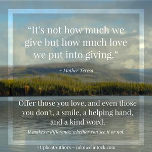 Show Love in Simple Ways ~ #UpbeatAuthors ~ Author MK McClintock