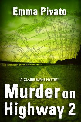 A Reader's Opinion: MURDER ON HIGHWAY 2 by Emma Pivato