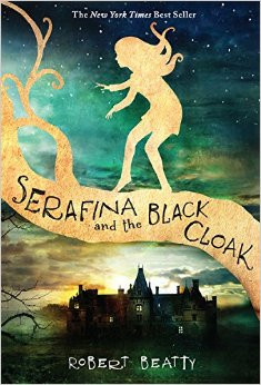 A Reader's Opinion: SERAFINA AND THE BLACK CLOAK by Robert Beatty