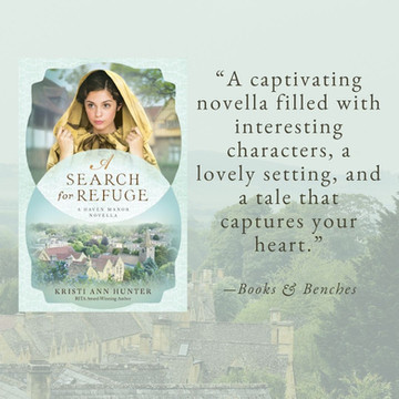 A SEARCH FOR REFUGE by Kristi Ann Hunter - 3 Lessons Learned and A Reader's Opinion