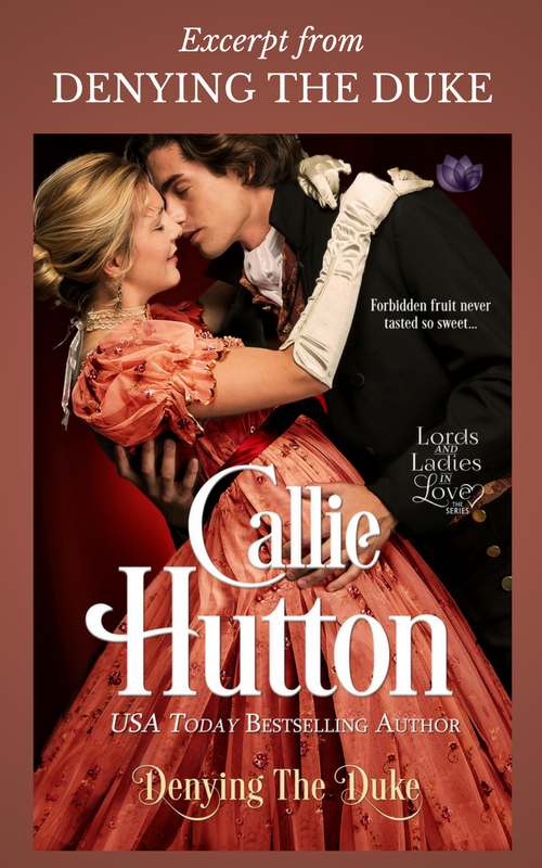Excerpt from DENYING THE DUKE by Callie Hutton