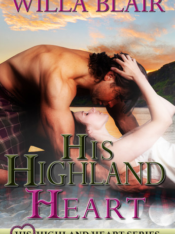 A Reader's Opinion: HIS HIGHLAND HEART by Willa Blair
