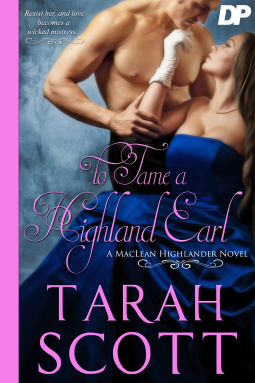 A Reader's Opinion: TO TAME A HIGHLAND EARL by Tarah Scott