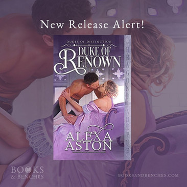 New Release - DUKE OF RENOWN by Alexa Aston