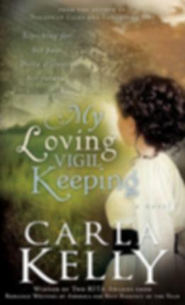 My Loving Vigil Keeping by Carla Kelly