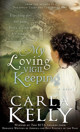 My Loving Vigil Keeping by Carla Kelly
