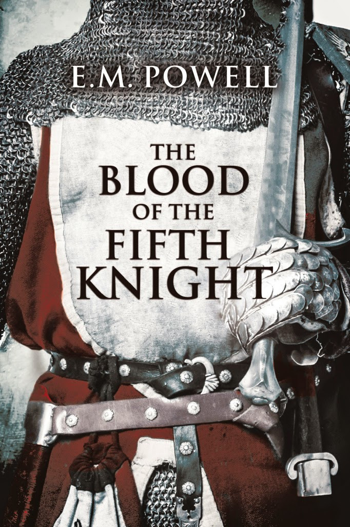 THE BLOOD OF THE FIFTH KNIGHT by E.M. Powell