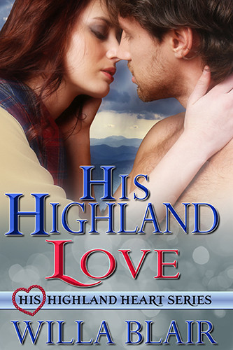 A Reader's Opinion: HIS HIGHLAND LOVE by Willa Blair