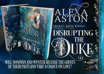 New Release - DISRUPTING THE DUKE by Alexa Aston
