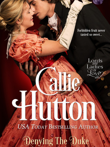Excerpt: Denying the Duke: Lords and Ladies in Love #3 by Callie Hutton