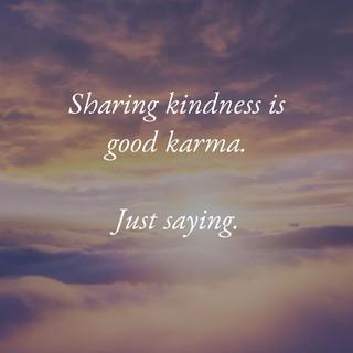 Sharing kindness is good karma_MK McClin