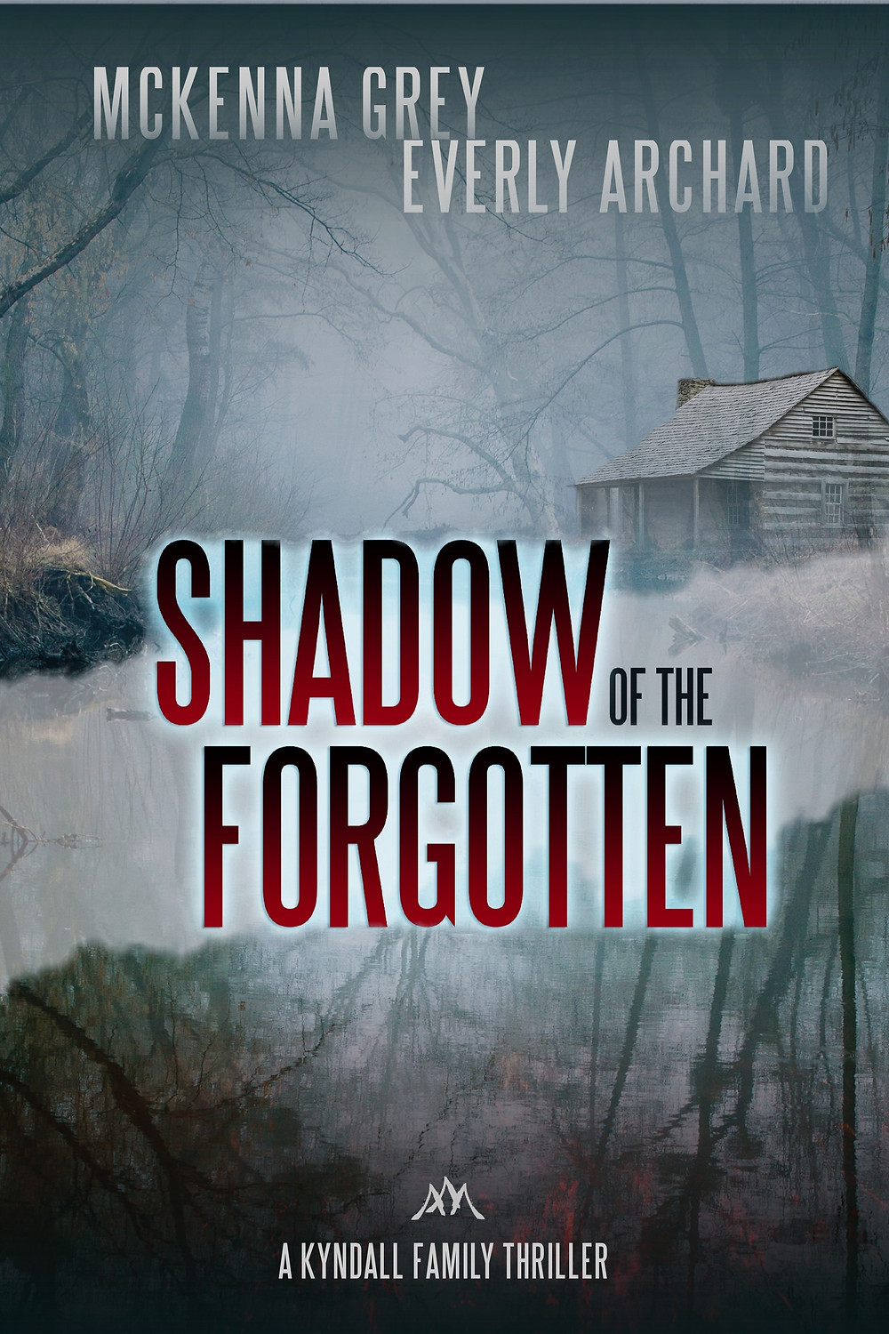 Shadow of the Forgotten by McKenna Grey and Everly Archard