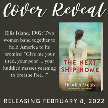 THE NEXT SHIP HOME: A Novel of Ellis Island by Heather Webb - Cover Reveal