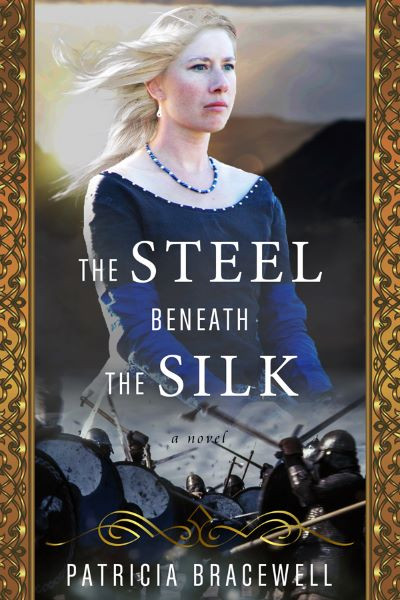 The Steel Beneath the Silk by Patricia Bracewell