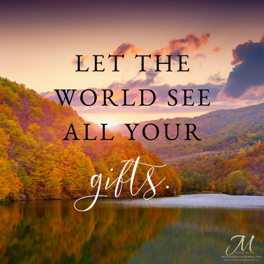 Let the world see all your gifts..png