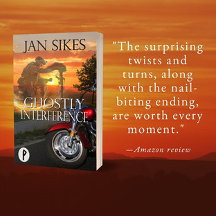 """""""Surprising"""" - GHOSTLY INTERFERANCE by Jan Sikes - Excerpt"""
