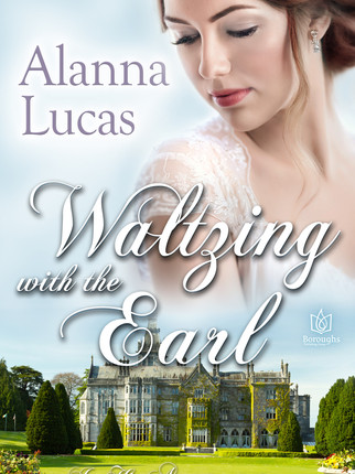 A Reader's Opinion: WALTZING WITH THE EARL by Alanna Lucas