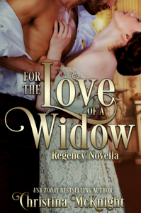 FOR THE LOVE OF A WIDOW by Christina McKnight