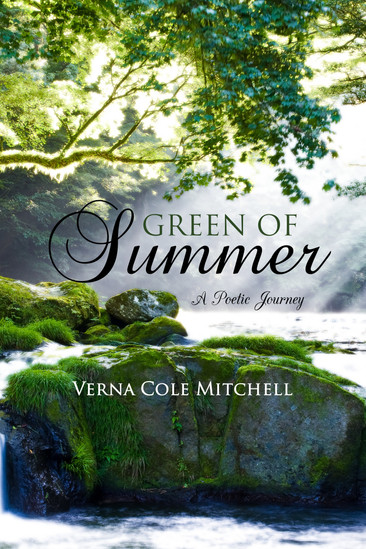 Poetry: GREEN OF SUMMER by Verna Cole Mitchell