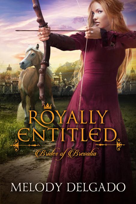 ROYALLY ENTITLED by Melody Delgado
