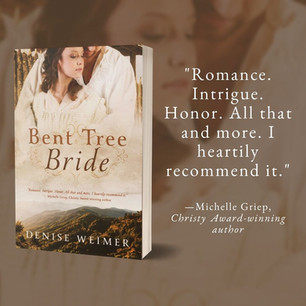 BENT TREE BRIDE by Denise Weimer - 5 Bits of Writing Advice and Excerpt