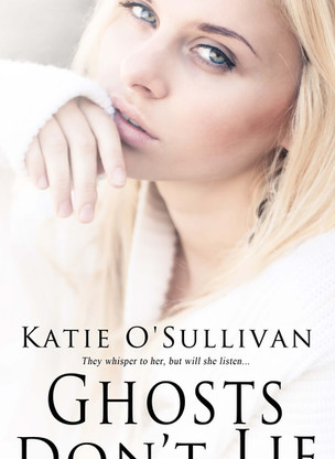 A Reader's Opinion: GHOSTS DON'T LIE by Katie O'Sullivan