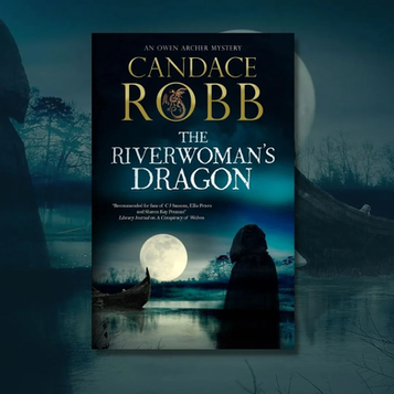 THE RIVERWOMAN'S DRAGON by Candace Robb - Excerpt