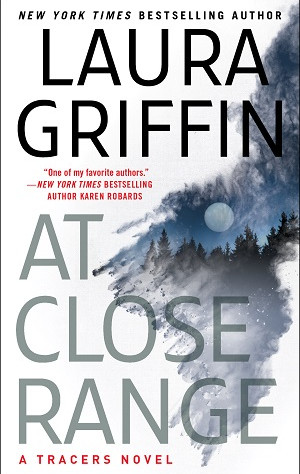 AT CLOSE RANGE by NYT Bestselling Author Laura Griffin
