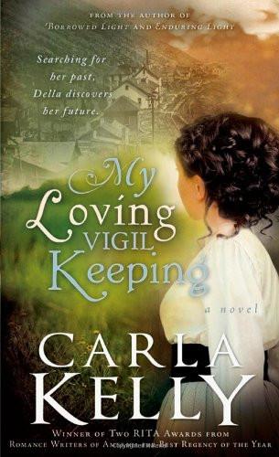 My Loving Vigil Keeping by Carla Kelly - book review