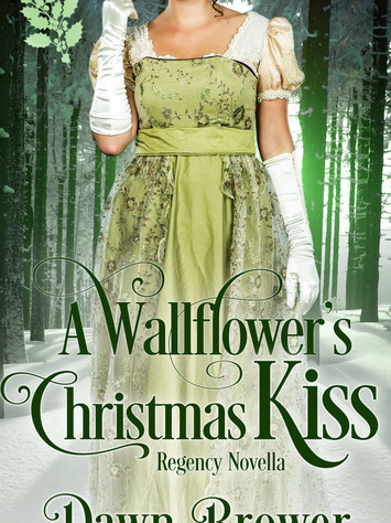 A Reader's Opinion: A WALLFLOWER'S CHRISTMAS KISS by Dawn Brower