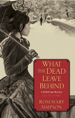 A Reader's Opinion: WHAT THE DEAD LEAVE BEHIND by Rosemary Simpson