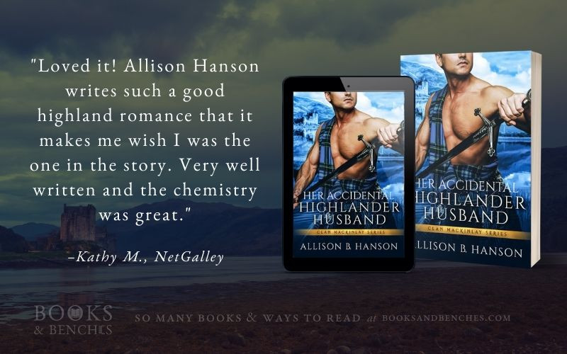 Her Accidental Highlander Husband by Allison B. Hanson - featured at BooksandBenches.com
