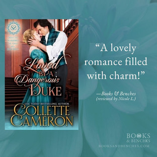 LOVED BY A DANGEROUS DUKE by Collette Cameron - A Reader's Opinion