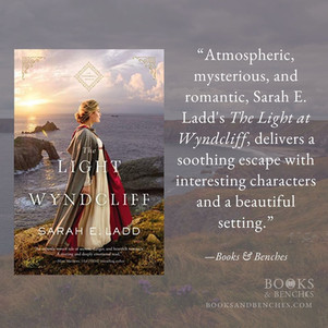 THE LIGHT AT WYNDCLIFF by Sarah E. Ladd - A Reader's Opinion