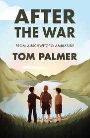 After the War: From Auschwitz to Ambleside