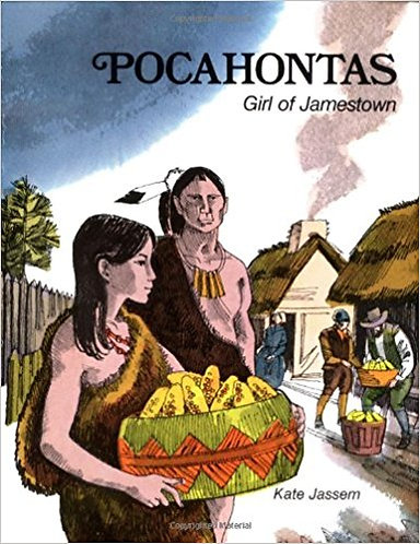 Pocahontas: Girl of Jamestown by: Kate Jassem and Allan Eitlen