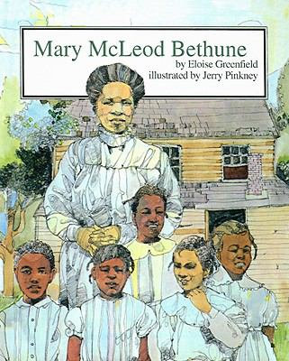 Mary McLeod Bethune by: Eloise Greenfield