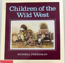 Children of the West by; Russel Freedman