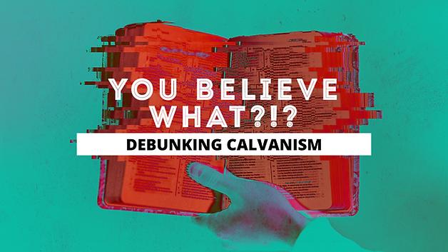 DEBUNKING CALVANISM-2.png